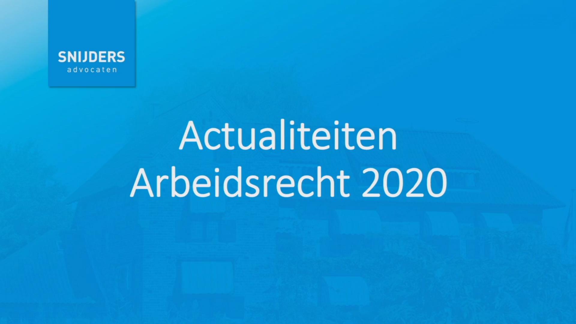 Actualiteiten Arbeidsrecht 2020